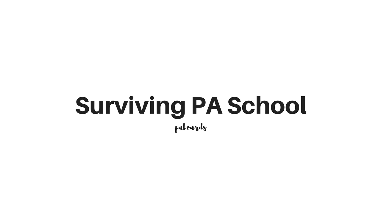 Surviving PA School - Physician Assistant Boards